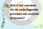 Wat is het voordeel dat wij het evolutionaire proces kennen?