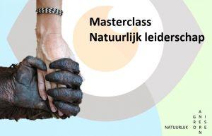 Een korte terugblik op de masterclass Natuurlijk leiderschap